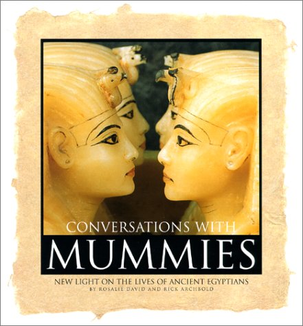 Conversations with Mummies: New Light on the Lives of the Ancient Egyptians 9780688171438