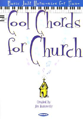 Cool Chords for Church: Basic Jazz Harmonies for Piano
