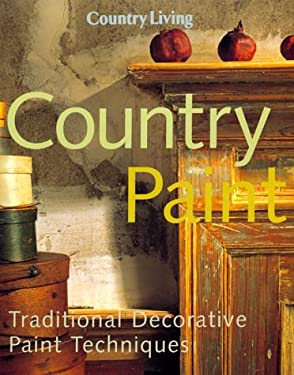 Country Living Country Paint: Traditional Decorative Paint Techniques 9780688150990