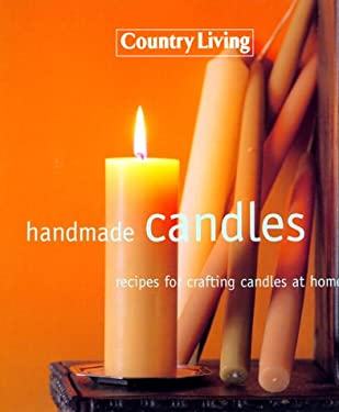 Country Living Handmade Candles The Editors of Country Living Gardener