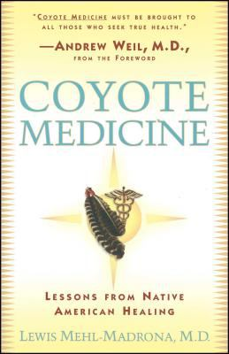 Coyote Medicine: Lessons from Native American Healing 9780684839974