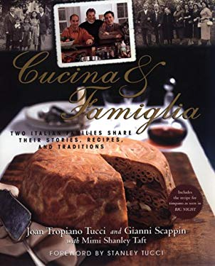 Cucina & Famiglia: Two Italian Families Share Their Stories, Recipes, and Traditions 9780688159023