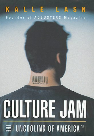 Culture Jam: The Uncooling of America 9780688156565