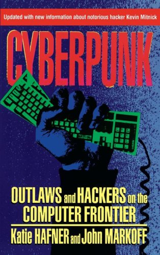 Cyberpunk: Outlaws and Hackers on the Computer Frontier, Revised 9780684818627