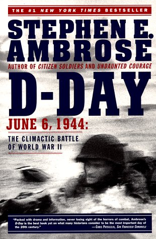 D-Day: June 6, 1944: The Climactic Battle of World War II 9780684801377