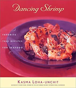 Dancing Shrimp: Favorite Thai Recipes for Seafood 9780684862729