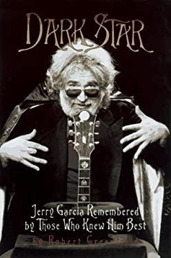 Dark Star: An Oral Biography of Jerry Garcia 9780688147822