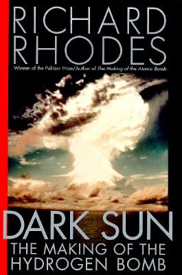 Dark Sun: The Making of the Hydrogen Bomb 9780684804002