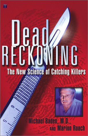 Dead Reckoning: The New Science of Catching Killers 9780684852713