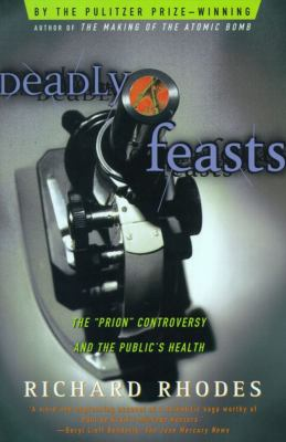 Deadly Feasts: Tracking the Secrets of a Terrifying New Plague 9780684844251