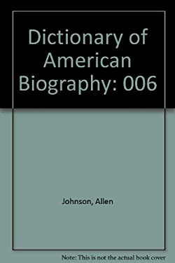 Dictionary of American Biography V6 9780684141435