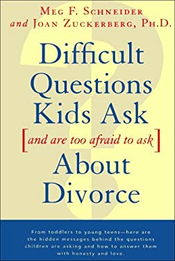 Difficult Questions Kids Ask and Are Afraid to Ask about Divorce 9780684814360