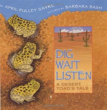 Dig, Wait, Listen: A Desert Toad's Tale 9780688166144