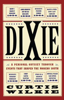 Dixie: A Personal Odyssey Through Events That Shaped the Modern South 9780684872865