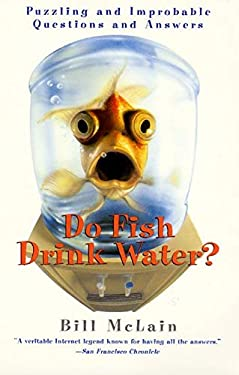 Do Fish Drink Water?: Puzzling and Improbable Questions and Answers 9780688179083