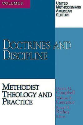 Doctrines and Discipline ( United Methodism & American Culture) Volume 3: Methodist Theology and Practice 9780687021390