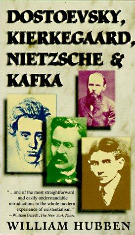 Dostoevsky, Kierkegaard, Nietzsche & Kafka 9780684825892