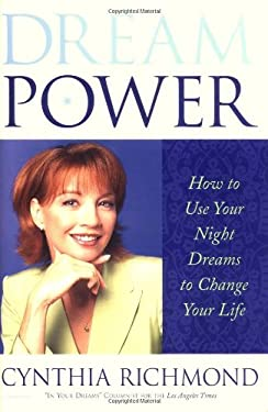 Dream Power: How to Use Your Night Dreams to Change Your Life 9780684870946