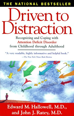 Driven to Distraction: Recognizing and Coping with Attention Deficit Disorder from Childhood Through Adulthood 9780684801285