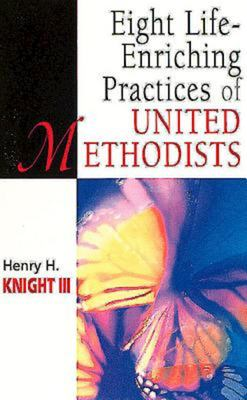 Eight Life-Enriching Practices of United Methodists 9780687087341