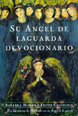 El Devocionario de Su Angel de La Guarda 9780684844572