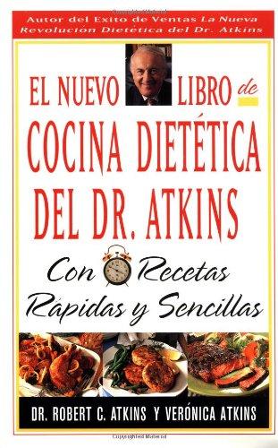 El Nuevo Libro de Cocina Dietetica del Dr Atkins: Con Recetas Rapidas y Sencillas 9780684841953