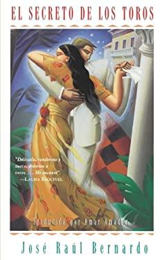 El Secreto de Los Toros: Una Novela 9780684832999