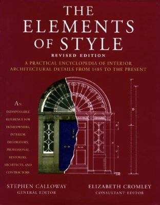 Elements of Style Revised Edition: A Practical Encyclopedia of Interior Architectural Details from 1485 to the Pres 9780684835211