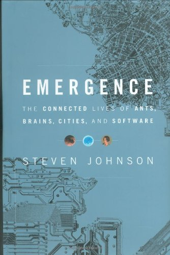 Emergence: The Connected Lives of Ants, Brains, Cities and Software 9780684868752