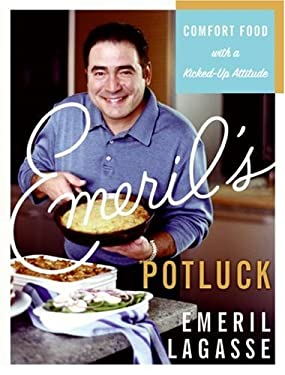 Emeril's Potluck: Comfort Food with a Kicked-Up Attitude 9780688164317