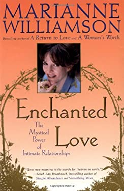 Enchanted Love: The Mystical Power of Intimate Relationships 9780684870250
