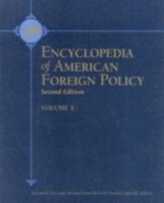 Encyclopedia of American Foreign Policy 9780684806570