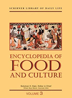 Encyclopedia of Food and Culture: Volume 3