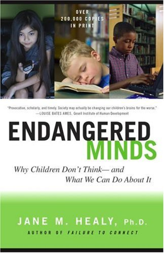 Endangered Minds: Why Children Dont Think and What We Can Do about It 9780684856209