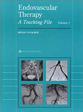 Endovascular Therapy: A Teaching File, Volume 1 9780683304022