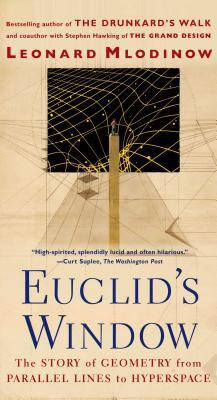 Euclid's Window: The Story of Geometry from Parallel Lines to Hyperspace 9780684865249