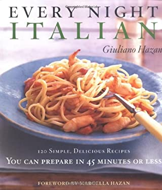Every Night Italian: 120 Simple, Delicious Recipes You Can Make in 45 Minutes or Less 9780684800288