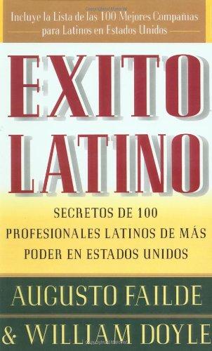 Exito Latino: Secretos de 100 Profesionales Latinos de Mas Poder en Estados Unidos 9780684833439