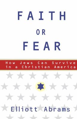 Faith or Fear: How Jews Can Survive in a Christian America 9780684871042