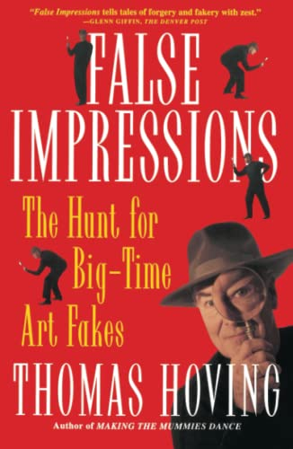 False Impressions: The Hunt for Big-Time Art Fakes 9780684831480