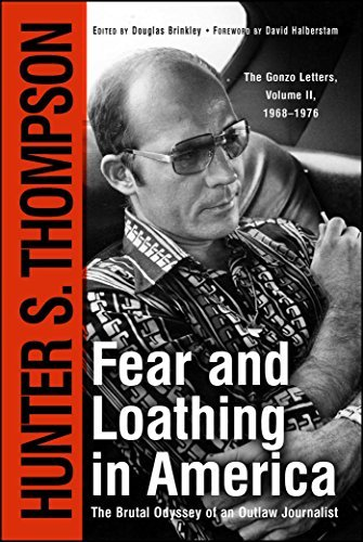 Fear and Loathing in America: The Brutal Odyssey of an Outlaw Journalist 9780684873169