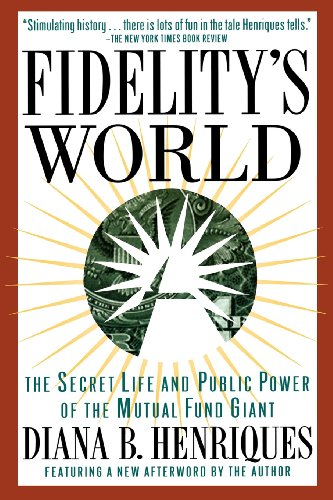 Fidelitys World: The Secret Life and Public Power of the Mutual Fund Giant 9780684832234