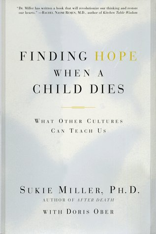 Finding Hope When a Child Dies: What Other Cultures Can Teach Us 9780684846637