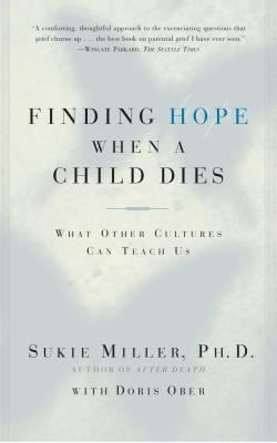 Finding Hope When a Child Dies: What Other Cultures Can Teach Us 9780684865614