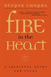 Fire in the Heart: A Spiritual Guide for Teens 2539452