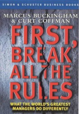 First Break All the Rules 9780684861388