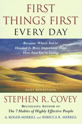 First Things First Every Day: Daily Reflections- Because Where You're Headed Is More Important Than How Fast You Get There 9780684842400