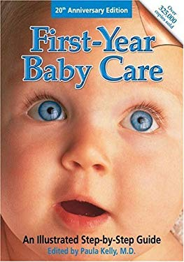 First-Year Baby Care: An Illustrated Step-By-Step Guide 9780684037257