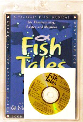 Fish Tales: A 3-In-1 Kids' Musical for Thanksgiving, Easter and Missions-Unison/2-Part [With CD]