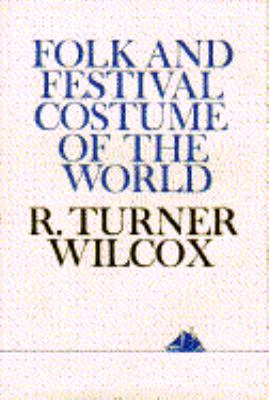 Folk and Festival Costume of the World 9780684153797